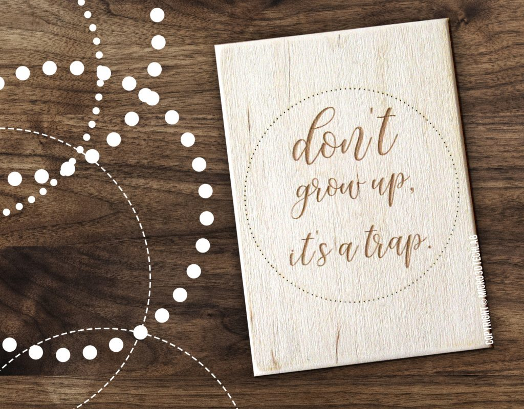 Don'tr grow up it's a trap